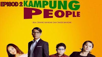Tonton Drama Kampung People Episod 2