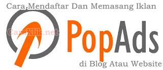 Cara Mendaftar dan Memasang Iklan PopAds di Blog