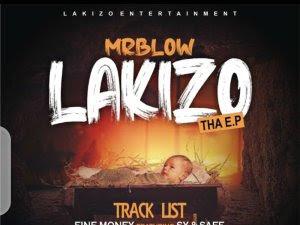 DOWNLOAD EP: Mrblow - Lakizo E.P