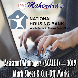 National Housing Bank   Assistant Managers (SCALE I) – 2019   Mark Sheet & Cut-Off Marks