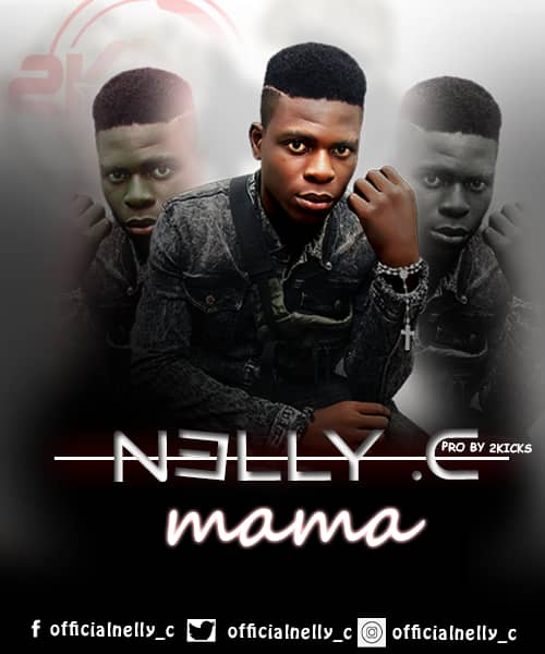 [BangHitz] MUSIC: Nelly C - Mama