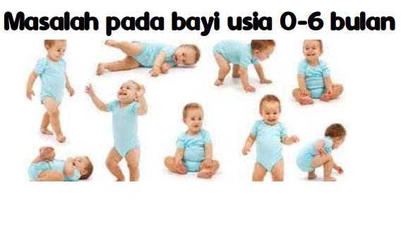 Masalah pada bayi usia 0-6 bulan, genpi.net, genpi