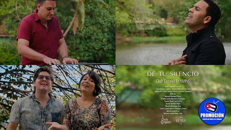 Club Conexo & NU9VE - ¨De tu silencio¨ - Videoclip - Dirección: Carlos Ernesto Varona - Paloma Henríquez Pino. Portal Del Vídeo Clip Cubano. Cuba.
