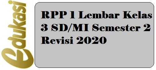 RPP 1 Lembar Kelas 3 SD/MI Semester 2 Revisi 2020