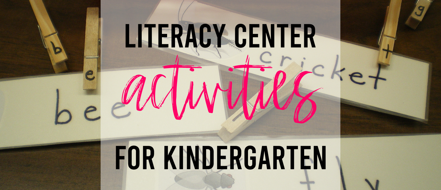 Literacy center activities for Kindergarten