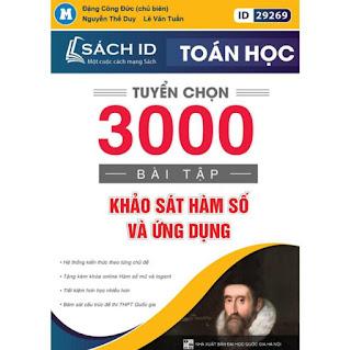 Sách ID ôn thi THPT QG 2021 môn Toán Tuyển chọn 3000 bài tập Khảo sát hàm số và ứng dụng ebook PDF EPUB AWZ3 PRC MOBI