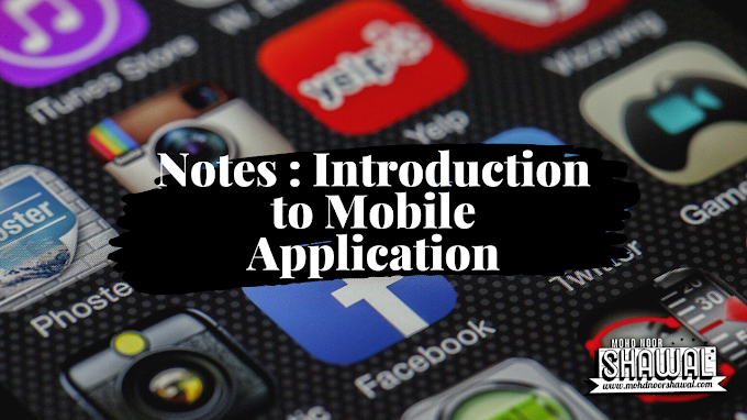 Notes : Introduction to Mobile Application