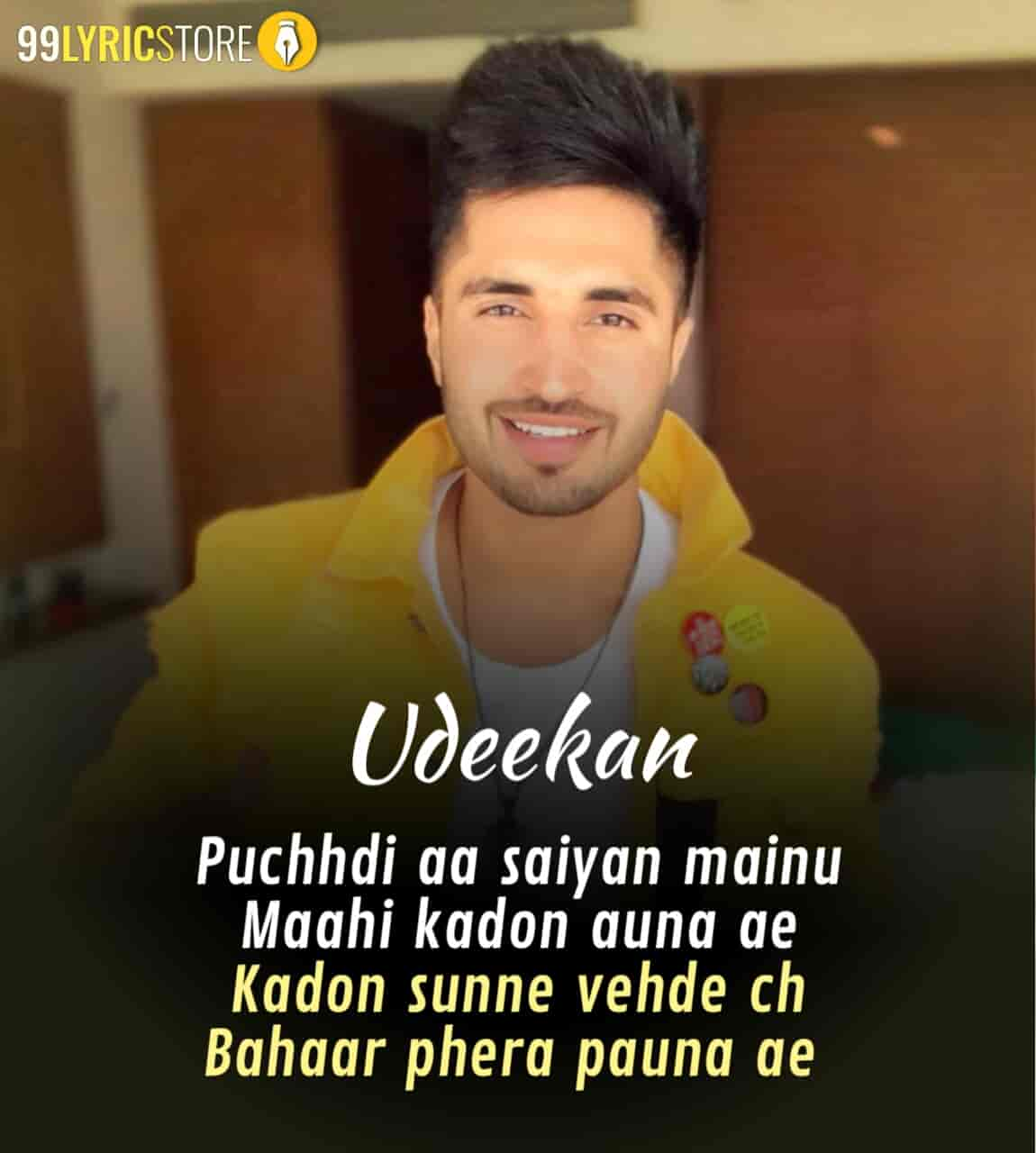 Udeekan Punjabi Song Lyrics Sung by Jassi Gill