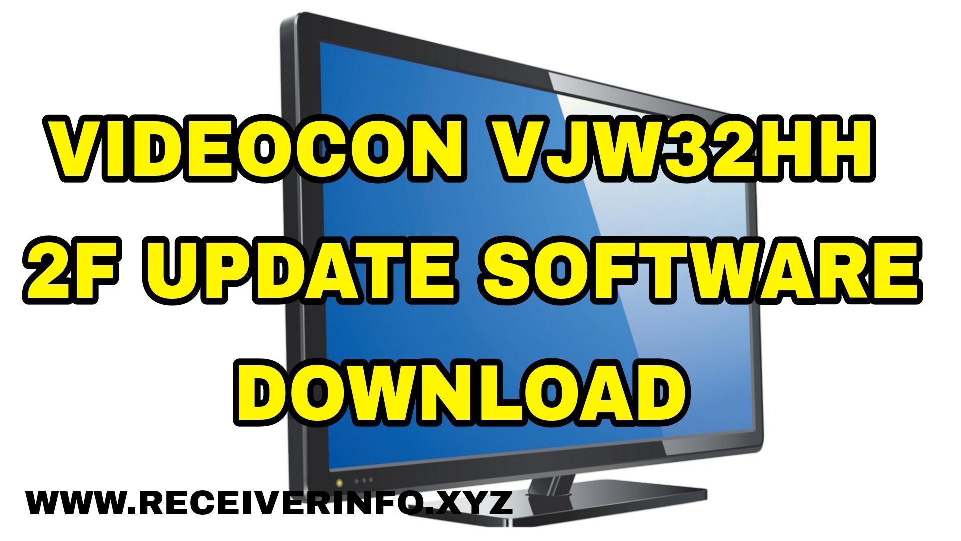 VIDEOCON VJW32HH 2F UPDATE NEW 2021 SOFTWARE DOWNLOAD