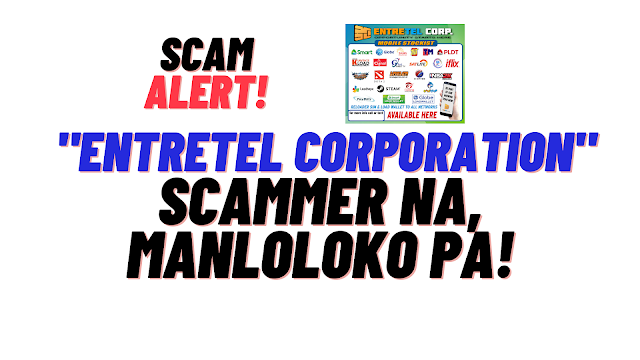ENTRETEL CORPORATION - SCAMMER NA MANLOLOKO PA!