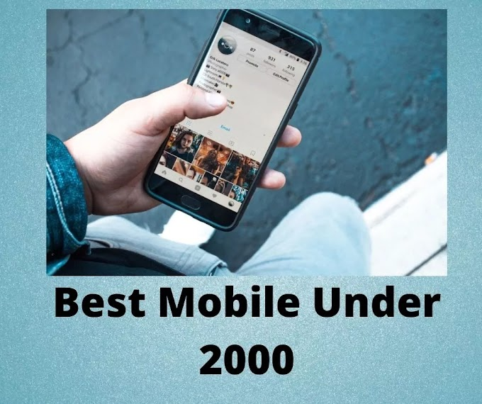 10+ Best mobile phones under 2000 For you in India