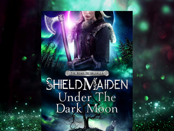 Available for Pre-Order: Shield-Maiden: Under the Dark Moon