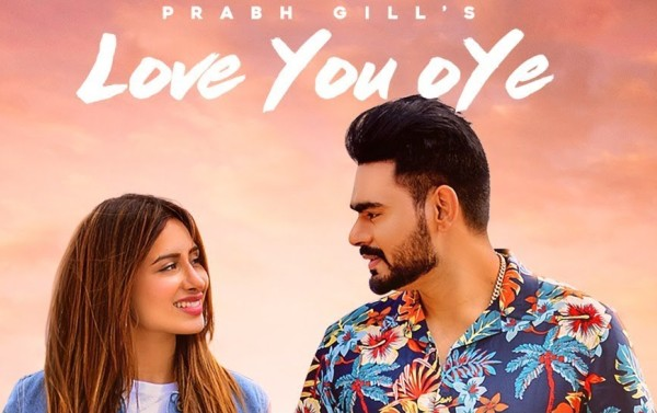 Love You Oye Lyrics | Prabh Gill