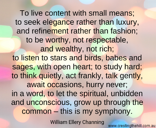 William Ellery Channing #quote - to live content with small means;
