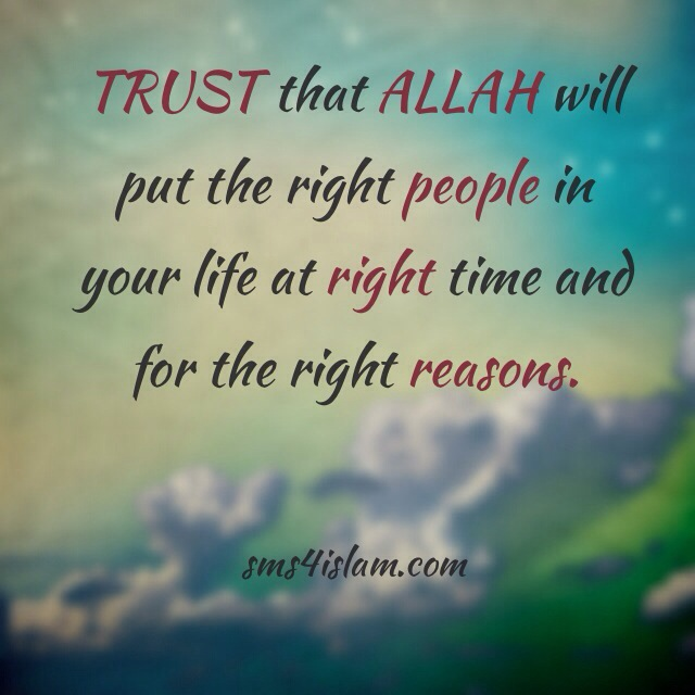 Trust that Allah will put the right people in your life - Quote