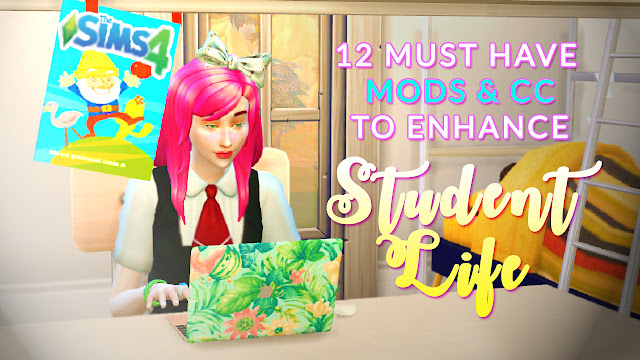 Sims 4 Must Have Mods and CC for Students
