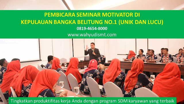 PEMBICARA SEMINAR MOTIVATOR DI KEPULAUAN BANGKA BELITUNG NO.1,  Training Motivasi di KEPULAUAN BANGKA BELITUNG, Softskill Training di KEPULAUAN BANGKA BELITUNG, Seminar Motivasi di KEPULAUAN BANGKA BELITUNG, Capacity Building di KEPULAUAN BANGKA BELITUNG, Team Building di KEPULAUAN BANGKA BELITUNG, Communication Skill di KEPULAUAN BANGKA BELITUNG, Public Speaking di KEPULAUAN BANGKA BELITUNG, Outbound di KEPULAUAN BANGKA BELITUNG, Pembicara Seminar di KEPULAUAN BANGKA BELITUNG