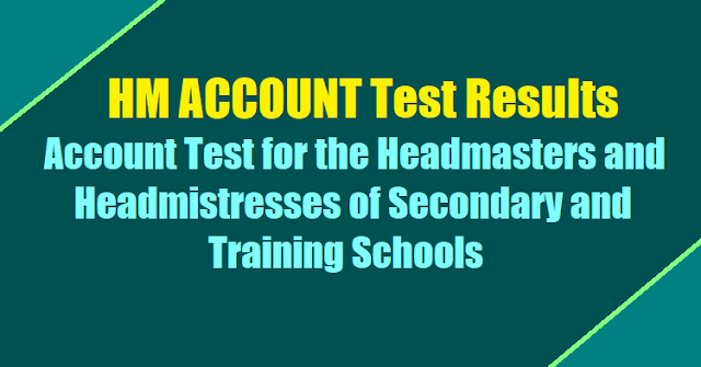HM ACCOUNT Test Results, Account Test for the Headmasters and Headmistresses of Secondary and Training Schools July  2018