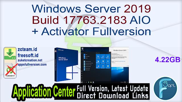 Windows Server 2019 Build 17763.2183 AIO + Activator Fullversion
