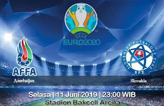 Prediksi Azerbaijan Vs Slovakia 11 Juni 2019