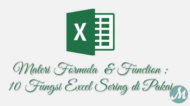 10 Fungsi Excel yang Paling Sering Digunakan