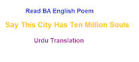 """BA English Poem Say This City Has Ten Million Souls by W.H Auden 