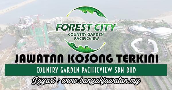 Jawatan Kosong 2017 di Country Garden Pacificview Sdn Bhd www.banyakjawatan.my