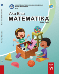 Buku Matematika Guru Kelas 6 k13 2018 aku bisa
