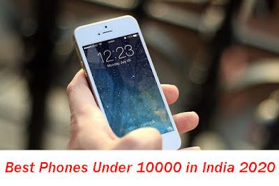 The Best Phones under 10,000 in India 2020