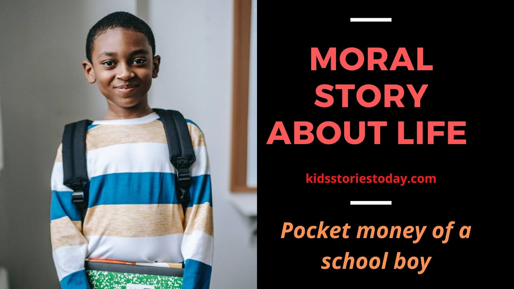 Moral Story about life || Pocket money of a school boy