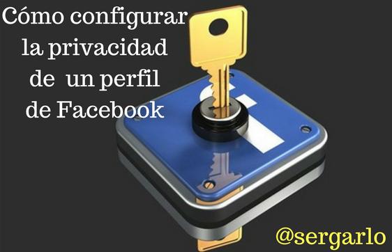 Redes Sociales, facebook, privacidad, social media, perfil, configurar,