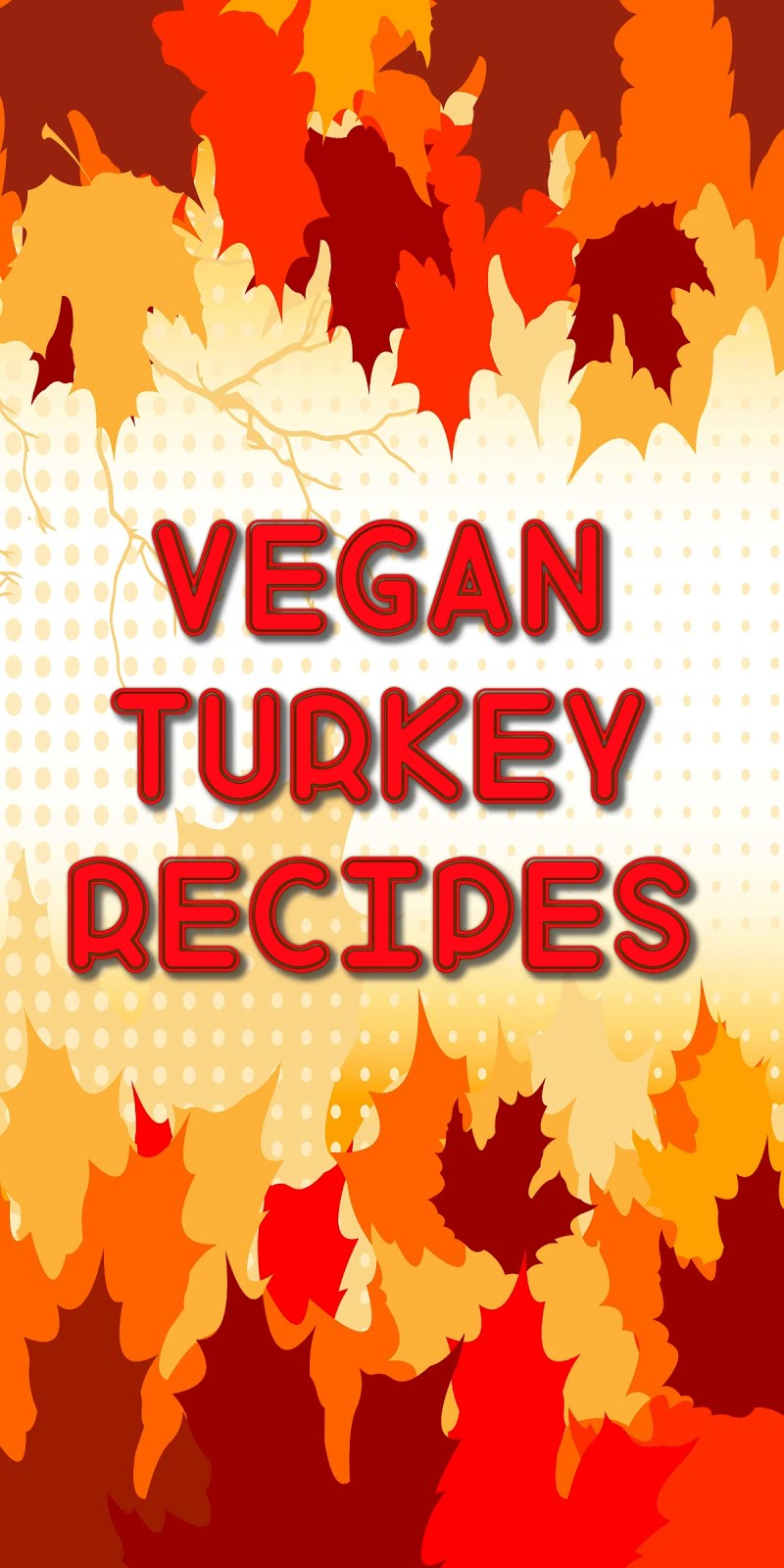 Vegan Turkey Recipes
