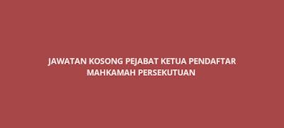 Jawatan Kosong Pejabat Ketua Pendaftar Mahkamah Persekutuan 2020