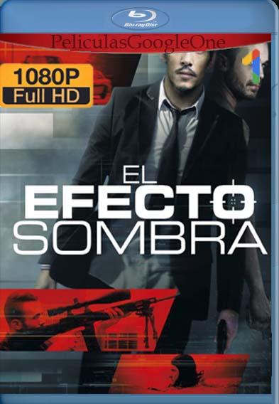 El Efecto Sombra[2017] [1080p BRrip] [Latino- Español] [GoogleDrive] LaChapelHD