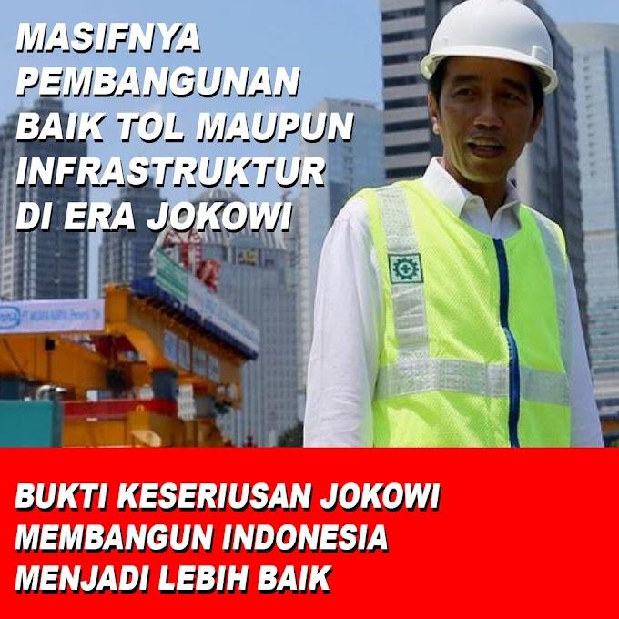 Masifnya Pembangunan Baik Tol Maupun Infrastruktur di Era Jokowi
