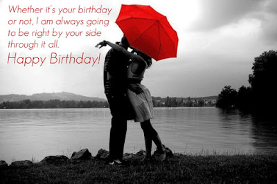 Happy Birthday Wishes And Quotes For the Love Ones: whether it's your birthday or not,