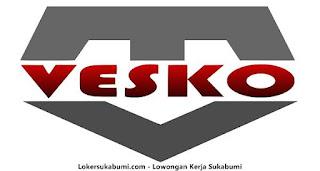 Lowongan kerja PT. Vesko Mitratama Sukabumi Terbaru