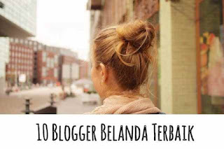 10 Blogger Belanda Terbaik dan bagaimana Blogger dari Belanda menghasilkan uang