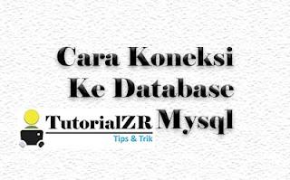 Cara Koneksi Ke Database Mysql