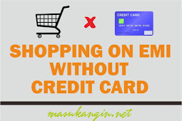 5 Ways to Shopping Anything on EMI Without Credit Card 2018 (Updated)