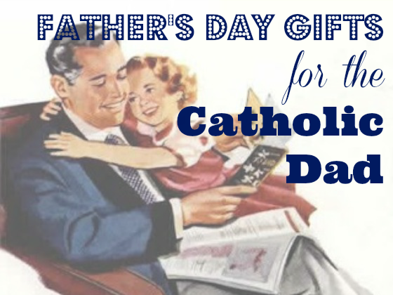 Father's Day Gifts for the Catholic Dad