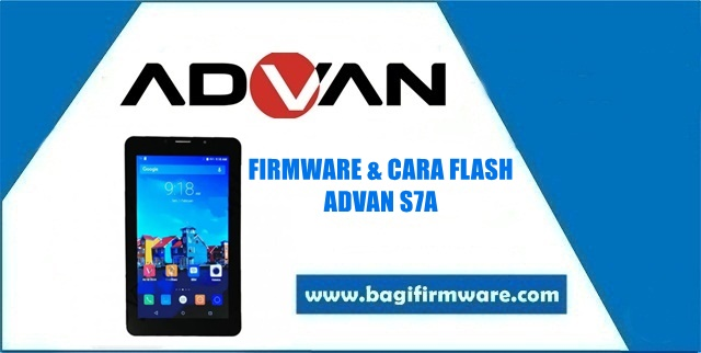 Firmware dan Cara Flash Advan S7A Update Terbaru