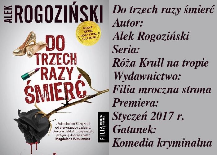 """O nowej książce Alka Rogozińskiego i o błędach systematycznie popełnianych przez autora. """"Do trzech razy śmierć""""."""