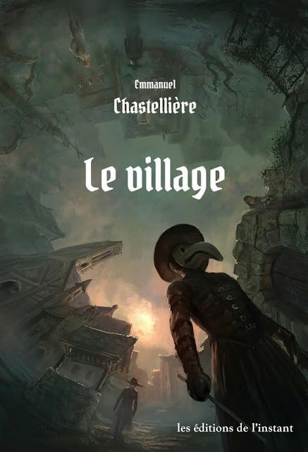 """""""Le village"""" - Emmanuel Chastellière - éditions de l'instant"""