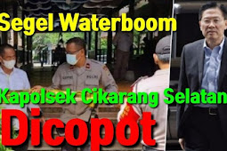 Segel Waterboom Kapolsek Dicopot