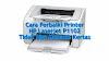 Cara Perbaiki Printer HP Laserjet P1102 Tidak Bisa Menarik Kertas