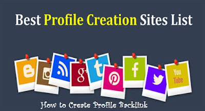 profile creation site list, good sites for making backlink, how to create backlink for site