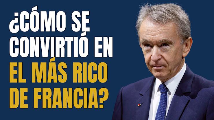 La historia de Bernard Arnault, el hombre más rico de Francia