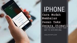 Cara Mudah Membalas Pesan Teks Secara Otomatis pada iPhone 1