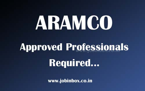 Aramco Approved Professionals Required : Urgent Job Vacancies